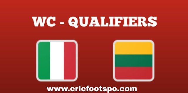 World Cup Qualifiers: Italy Vs LithuaniaLive Stream Online  Free Match Preview and Lineup.