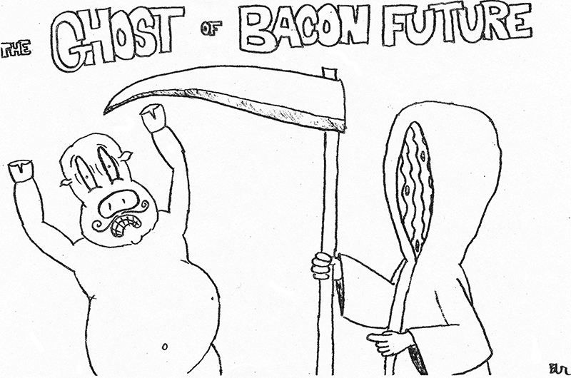 The Ghost of Bacon Future