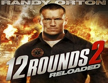 فيلم 12Rounds : Reloaded