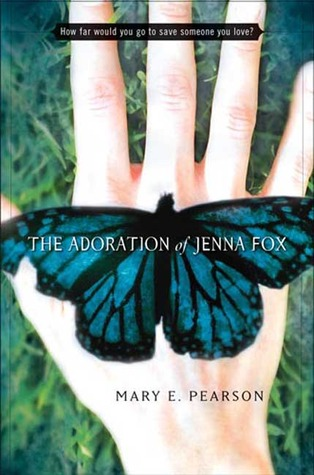 The Adoration of Jenna Fox — Mary E. Pearson
