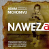 AUDIO : Adam mchomvu Ft. Next generation – Naweza | DOWNLOAD Mp3 SONG