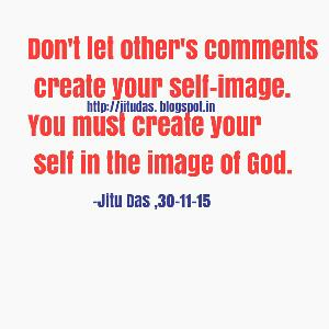 Create your Self in the image of god quotes by Jitu Das quotes