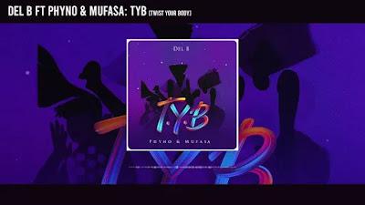 Del B – T.Y.B ft. Phyno & Mufasa