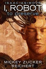 I, Robot To Preserve - Mickey Zucker Reichert