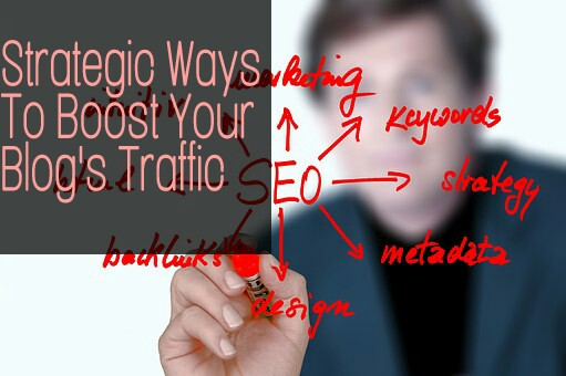 Strategic Ways To Boost Your Blog Traffic 1