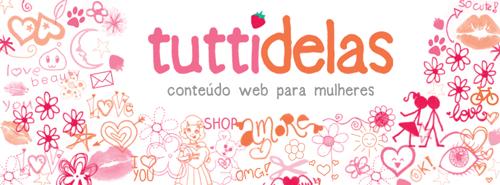 Tuttidelas - rede de blogs femininos