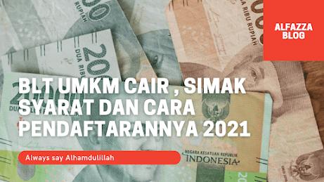 BLT UMKM Cair , Simak Syarat dan Cara Pendaftarannya 2021