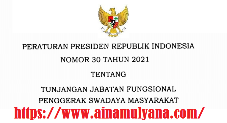 Perpres Nomor 30 Tahun 2021 Tentang Tunjangan Jabatan Fungsional Penggerak Swadaya Masyarakat