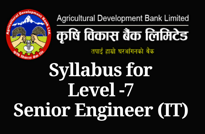Syllabus for Level -7 Senior Engineer (IT) ADBL