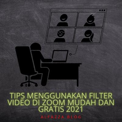 Tips menggunakan Filter Video di Zoom mudah dan gratis 2021