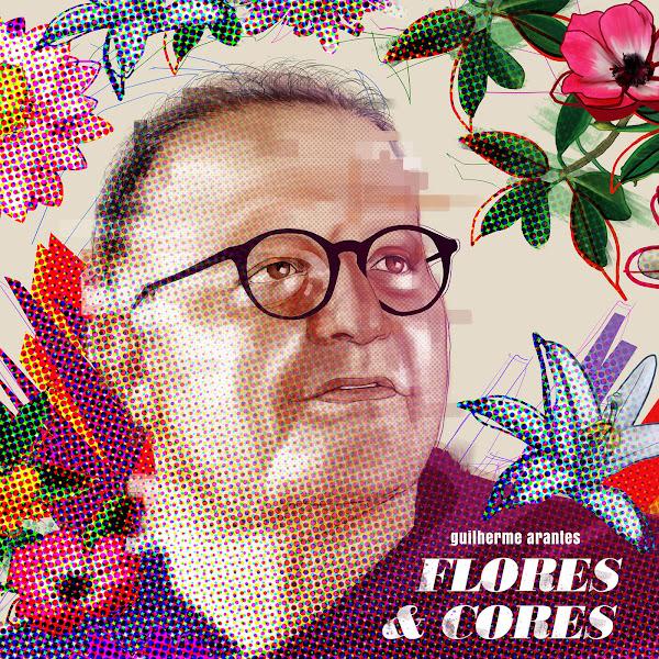 Baixar CD Guilherme Arantes, Baixar CD Flores & Cores [Album] [Exclusivo] - Guilherme Arantes 2017, Baixar Música Guilherme Arantes - Flores & Cores [Album] [Exclusivo] 2017