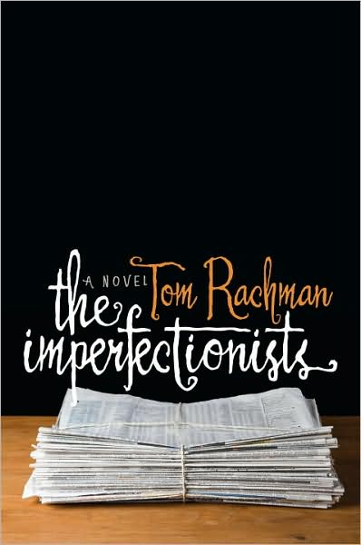The Imperfectionists – Tom Rachman