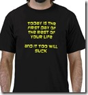 today_is_the_first_day_of_the_rest_of_your_life_tshirt-p235880279654881526z850c_400-8x6