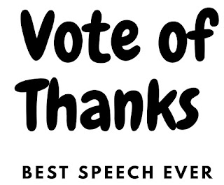 Vote of thanks , vote of thanks speech in English