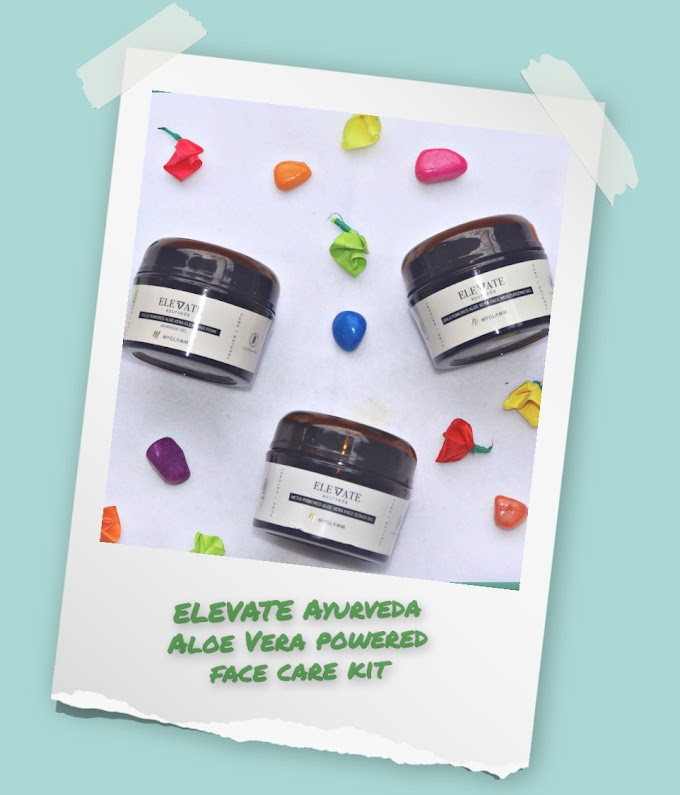 MyGlamm New Launch ELEVATE Ayurveda Aloe Vera Powered Face Care Kit Review