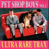 Pet Shop Boys - Ultra Rare Tracks Vol. 1