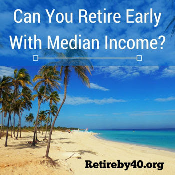 Can You Retire Early With Median Income?