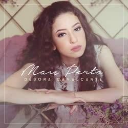 CD Débora Cavalcante – Mais Perto (Cantado e Playback)