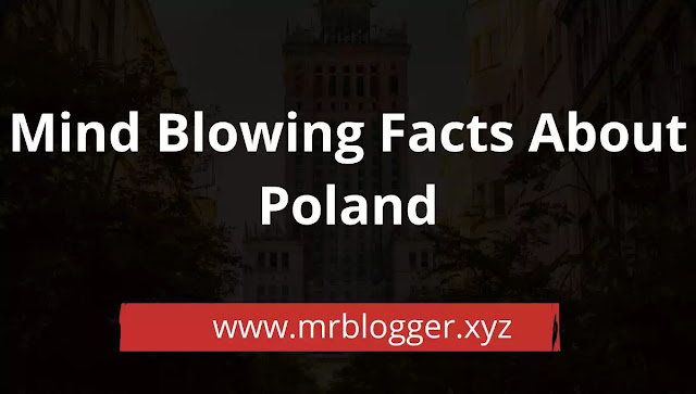 Facts About Poland You'll be Surprised in 2020