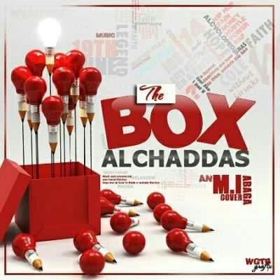 20160626044533 [Music] Al Chaddas - The Box (MI Abaga Cover)