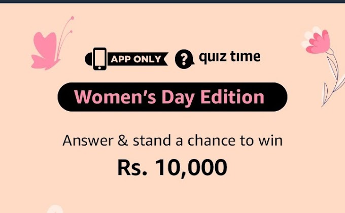 Amazon Quiz Time Special Women's Day Edition Chance to Win Rs. 10,000