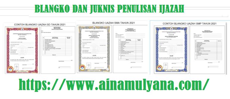 Juknis Pengisian atau Penulisan Blangko Ijazah SD SMP SMA SMK Tahun 2021