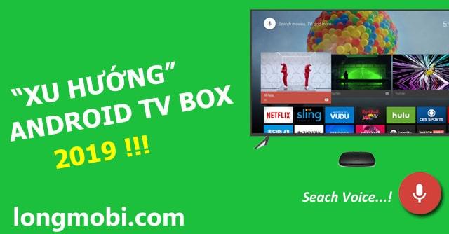 xu huong android tv box 2019