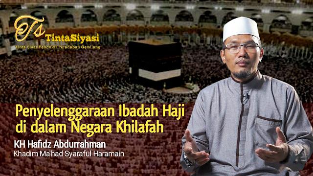 Penyelenggaraan Ibadah Haji di dalam Negara Khilafah