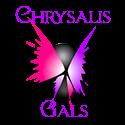 Chrysalis Gals
