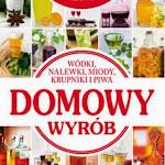 """Andrzej Fiedoruk """"Wódki, nalewki, miody, krupniki i piwa. Domowy wyrób"""", Dragon, Bielsko-Biała 2011.jpg"""