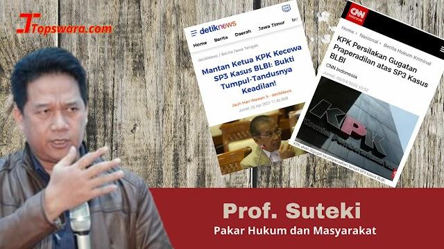 SP3 KPK dalam Korupsi BLBI, Prof. Suteki: Tak Mampu Hadirkan Keadilan di Tengah Masyarakat