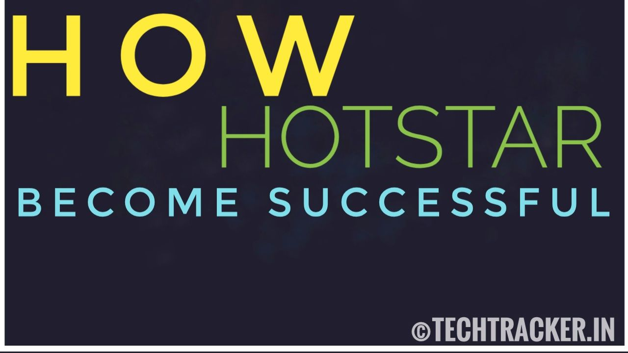 How HotStar Steaming App Become Successful ?