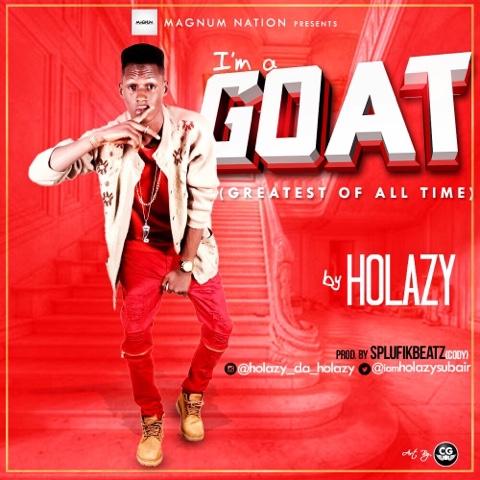 """HOLAZY - """"I'M A G*AT"""""""
