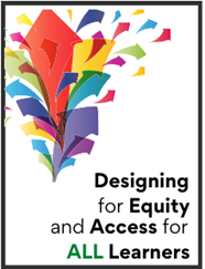 Logo for Designing for Equity and Access for ALL Learners, colorful arrows pointing up