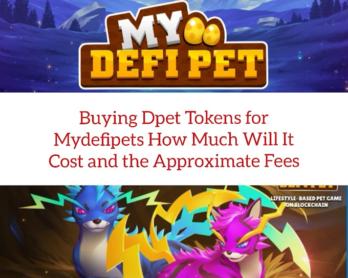 Buying Dpet Tokens for Mydefipets How Much Will It Cost and the Approximate Fees