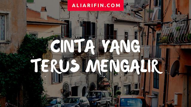 Ali Arifin : Cinta Yang Terus Mengair