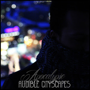 Apocalypse - Audible Cityscapes