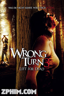 Ngã Rẽ Tử Thần 3: Bỏ Mặc Cho Chết - Wrong Turn 3: Left for Dead (2009) Poster