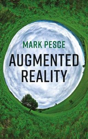 Augmented Reality by Mark Pesce