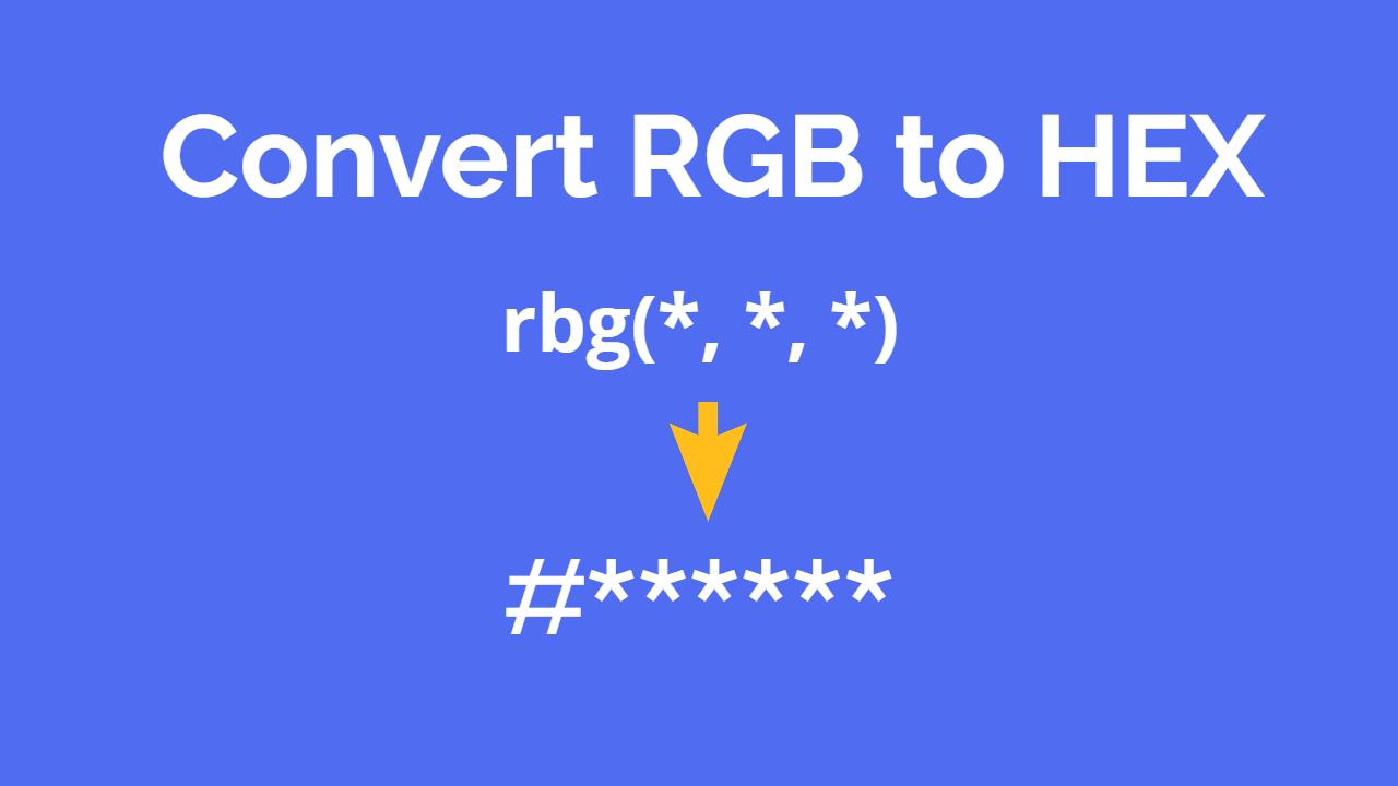 Convert RGB to HEX ( Javascript Function )