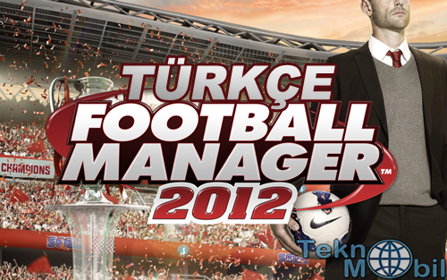 Football Manager 2012 Türkçe Full