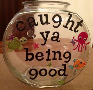 Caught Ya Being Good fishbowl