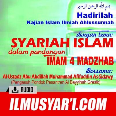Syariat Islam dalam Pandangan Imam Empat Madzhab - Ustadz Muhammad Afifuddin
