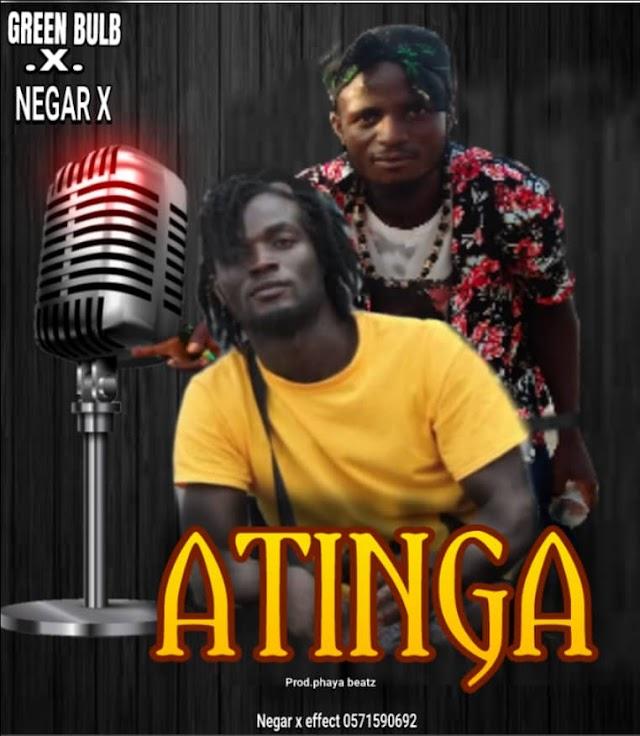 Green Bulb Nzema x Negar X-Atinga(Prod.By Phaya Beatz