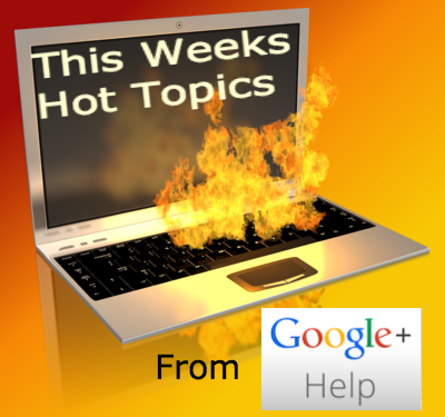 Elaine Lindsay - Google+ - The 3 Hottest Questions This Week From The Google+ Help...