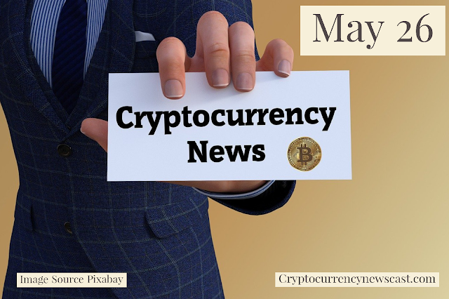 Cryptocurrency News Cast For May 26th  2020 ?