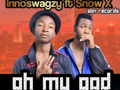 [Music] Innoswagzy ft. Snow X - Oh My God ( OMG)