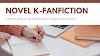 Bagaimana Penulis K-Fanfiction Menerbitkan Buku?
