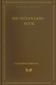 Cover of Cornelius Mathews's Book The Indian Fairy Book