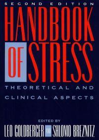 Handbook of Stress, 2nd Ed By Leo Goldberger